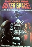 They Came from Outer Space!: Alien Encounters in the Movies (1901018008) by Miller, David