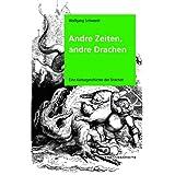 """Andre Zeiten, andre Drachen: Eine Kulturgeschichte der Drachenvon """"Wolfgang Schwerdt"""""""