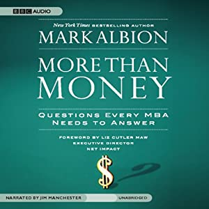More than Money: Questions Every MBA Needs to Answer | [Mark Albion]