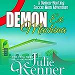 Demon ex Machina | Julie Kenner