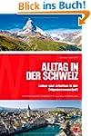 Alltag in der Schweiz: Leben und Arbe...