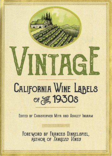 Vintage: California Wine Labels of the 1930s by Christopher Miya, Ashley Ingram