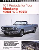 img - for 101 Projects for Your 1964 1/2-1973 Mustang (Motorbooks Workshop) book / textbook / text book