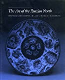 img - for The Art of the Russian North book / textbook / text book