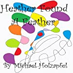 Heather Found a Feather | Michael Holzapfel