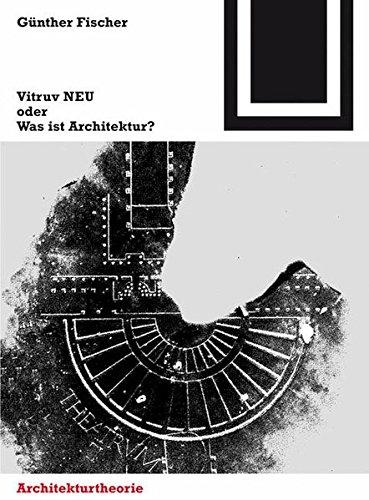 Vitruv NEU oder Was ist Architektur? (Bauwelt Fundamente)  [Fischer, Günther] (Tapa Blanda)