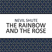 The Rainbow and the Rose | [Nevil Shute]