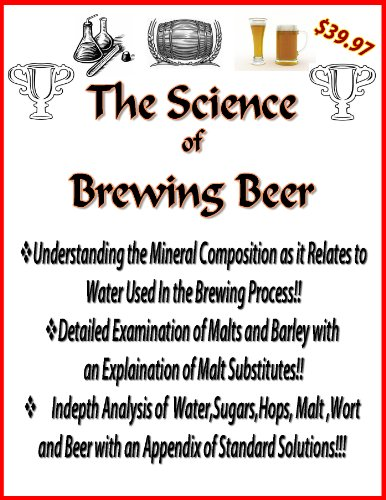 The Science Of Brewing Beer (Lost Master Keys Of The Homebrewery Book 4)