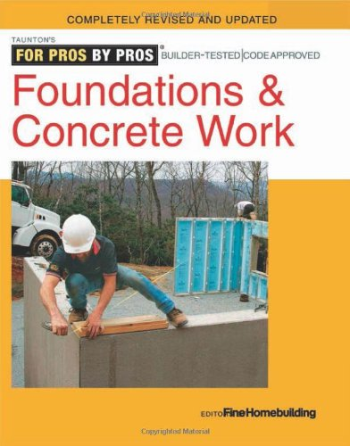 foundations-concrete-work-revised-and-updated-for-pros-by-pros