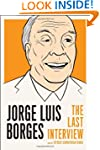 Jorge Luis Borges: The Last Interview...