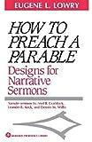 How to Preach a Parable: Designs for Narrative Sermons (Abingdon Preacher's Library Series)