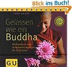 Gelassen wie ein Buddha: Meditationen...
