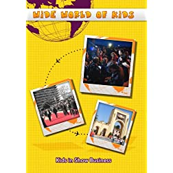 Wide World of Kids Kids in Show Business
