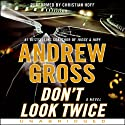 Don't Look Twice (       UNABRIDGED) by Andrew Gross Narrated by Christian Hoff