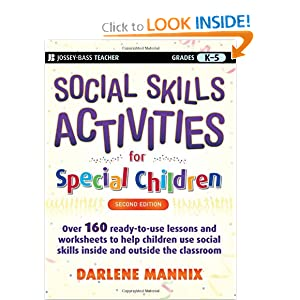 Social Skills Activities for Special Children (J-B Teacher) Darlene Mannix