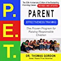 Parent Effectiveness Training (P.E.T.): The Proven Program for Raising Responsible Children