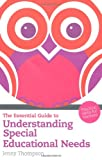 Jenny Thompson The Essential Guide to Understanding Special Educational Needs: Practical Skills for Teachers (The Essential Guides)