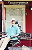 Don't Be Afraid: Living with Lou Gehrig's Disease and the Power of God, Family, and Friends