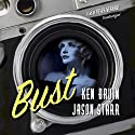 Bust: The Max and Angela Series, Book 1 Audiobook by Ken Bruen, Jason Starr Narrated by Peter Berkrot