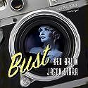 Bust: The Max and Angela Series, Book 1 Hörbuch von Ken Bruen, Jason Starr Gesprochen von: Peter Berkrot