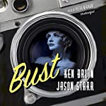 Bust: The Max and Angela Series, Book 1 | Ken Bruen,Jason Starr