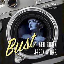 Bust: The Max and Angela Series, Book 1 (       UNABRIDGED) by Ken Bruen, Jason Starr Narrated by Peter Berkrot