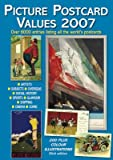 Picture Postcard Values 2007 (0954859227) by Smith, David A.