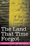 The Land That Time Forgot by Edgar Rice Burroughs