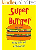 SuperBurger - a children's book of humor, mystery and friendship