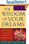 The Wisdom of Your Dreams: Using Drea...
