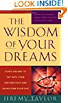 The Wisdom of Your Dreams: Using Drea...