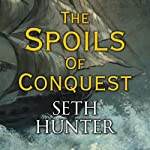 The Spoils of Conquest | Seth Hunter