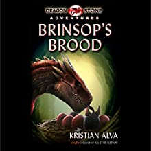 Brinsop's Brood: Dragon Stone Adventures Audiobook by Kristian Alva Narrated by Saethon Williams