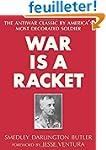 War Is a Racket: The Antiwar Classic...
