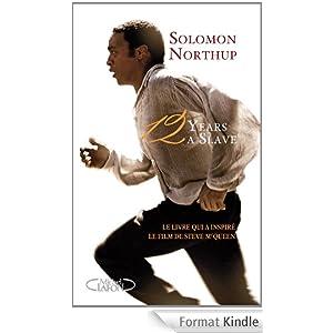 Esclave pendant 12 ans - 12 years a slave - Solomon Northup