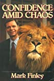 Confidence Amid Chaos (0816311315) by Finley, Mark