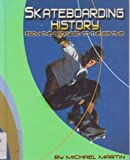 Skateboarding History: From the Backyard to the Big Time (Edge Books) (0736810714) by Martin, Michael