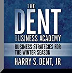 The Dent Business Academy: Business Strategies for the Winter Season | Harry S. Dent