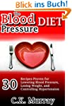 The Blood Pressure Diet: 30 Recipes P...
