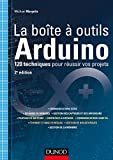 La boîte à outils Arduino - 2e éd - 120 techniques pour réussir vos projets