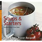 Soups and Starters (Quick and Easy, Proven Recipes Series) (Quick & Easy, Proven Recipes)by General Editor Gina Steer