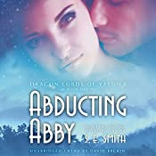 Abducting Abby: The Dragon Lords of Valdier, Book 1 | [S. E. Smith]