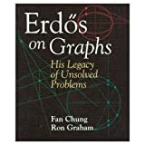 Erdös on Graphs: His Legacy of Unsolved Problems (1568810792) by Chung, Fan