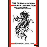 Destruction of Black Civilization: Great Issues of a Race from 4500BC to 2000ADby Chancellor Williams