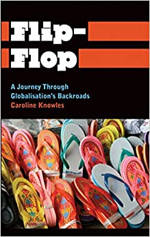 Flip-Flop: A Journey Through Globalisation's Backroads (Anthropology, Culture And Society)
