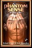 Phantom Sense & other stories
