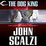The Dog King: The Human Division, Episode 7