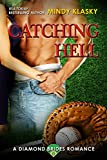 Catching Hell: A Hot Baseball Romance (The Diamond Brides series Book 2)