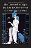 Diamond As Big As the Ritz & Other Stories (Wordsworth Classics) (Wordsworth Classics) (1853262129) by F. Scott Fitzgerald
