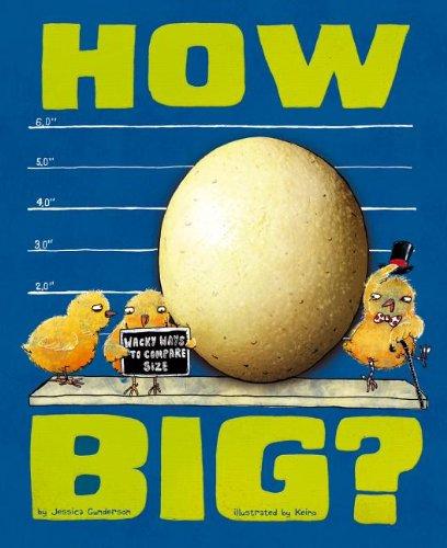 How Big?: Wacky Ways to Compare Size (Wacky Comparisons) PDF
